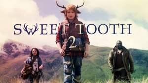 Sweet Tooth Season 2