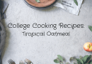 College Cooking Recipes: Tropical Oatmeal