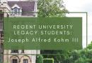 Regent University Legacy Students: Joseph Alfred Kohm III