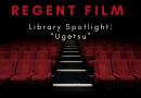 """Regent Film Library Spotlight: """"Ugetsu"""""""