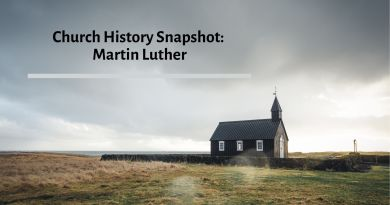 Church History Snapshot: Martin Luther