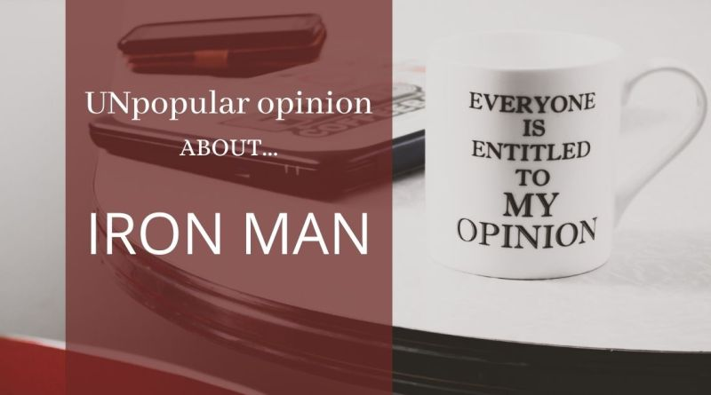 Life of a Girl with Unpopular Opinions: Iron Man