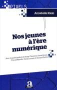 «Nos jeunes à l'ère numérique» Editions academia, VP 19 euros, VN 14,99 euros.