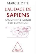 """""""L'Audace de Sapiens"""", par le Pr Marcel Otte, Ed Odile Jacob."""
