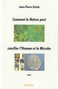 «Comment la nature peut concilier l'homme et le microbe» par Jean-Pierre Gratia. Editions Edilivre - VP 24,50 euros - VN 4,99 euros.