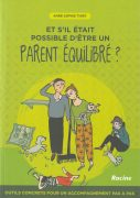 """""""Et s'il était possible d'être un parent équilibré?"""" par Anne-Sophie Thiry. Editions Racine - VP 24,95 euros"""