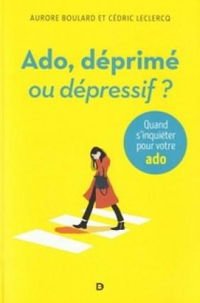 «Ado, déprimé ou dépressif?», par Aurore Boulard et Cédric Leclercq. Editions De Boeck Supérieur. VP 19,95 euros, VN 15,99 euros