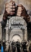 """""""Le Complot des Philosophes"""", par Philippe Raxhon. Editions City. VP 8 euros"""