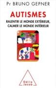 Autismes, par Bruno Gepner, Ed. Odile Jacob