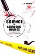 La science criminelle s'impose chez Sherlock Holmes. Par E. J. Wagner, édition Le Pommier, 22 euros