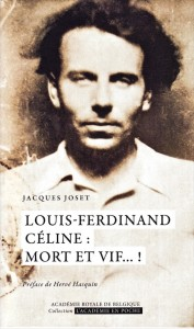 «Louis-Ferdinand Céline: mort et vif…!», Collection «L'Académie en poche»,  5 euros en version papier, 3,99 euros en numérique.