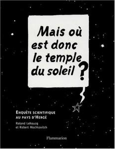 """""""Mais où est donc le temple du soleil"""" par Roland Lehoucq et Robert Mochkovitch. Edition Flammarion. VP 22,40 euros"""