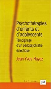 «Psychothérapies d'enfants et d'adolescents»,  par Jean-Yves Hayez,  Edition Presses universitaires de France , version papier 26 euros