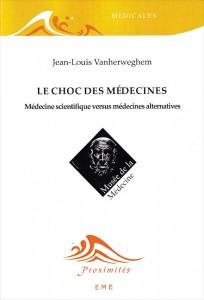 """""""Le choc des médecines"""" par  Jean-Louis Vanherweghem. Editions EME (VP 26,42 euros)"""
