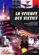 """""""La Science des Sixties"""", par Olivier Néron de Surgy et Stéphane Tirard, Editions Belin."""