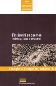 «L'insécurité en question»  par Sophie Wintgens,  Geoffrey Grandjean et Stéphanie Vanhaeren. Ed. Presses Universitaires de l'ULg. VP 29 €