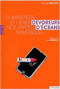 """""""Comprendre et gérer nos appétits numériques"""", par Pascal Minotte, Editions Mardaga (18 euros)."""