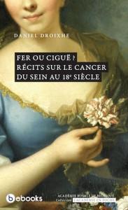 """«Récits sur le cancer du sein au 18e siècle» , par Daniel Droixhe, collection """"l'Académie en poche"""", VP 5 €, VN 3,99 €."""