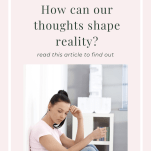 """Light Pink Graphic with photo of woman sitting in a corner with text """"how can our thoughts shape reality"""""""