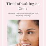 woman with text - tired of waiting on God