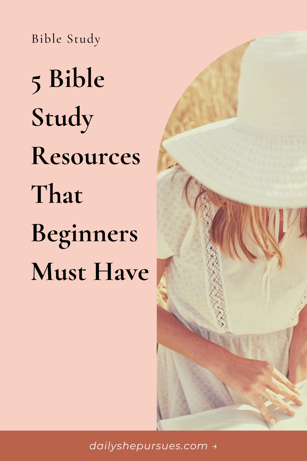 """Woman in white hat reading with text overlay """"5 Bible Study Resources that Beginners Must Have"""""""