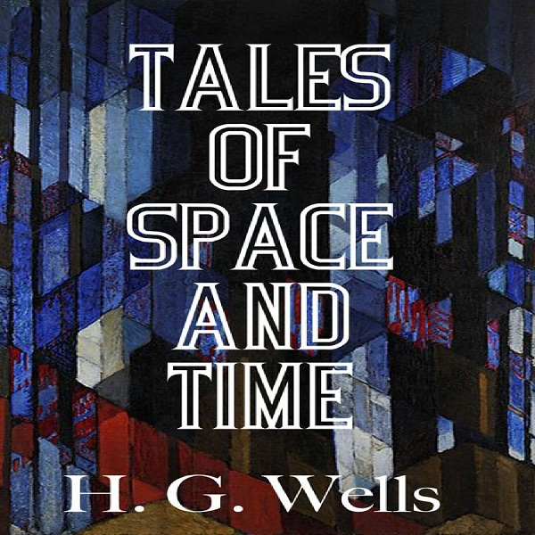 Tales of Space and Time by H. G. Wells pdf file download