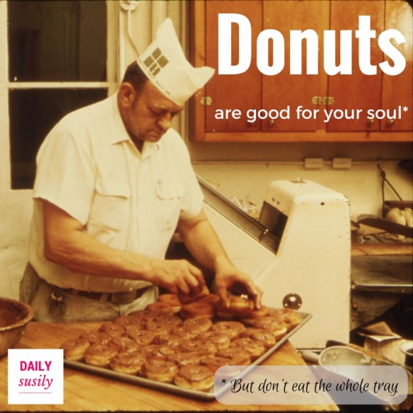 Donuts are good for your soul