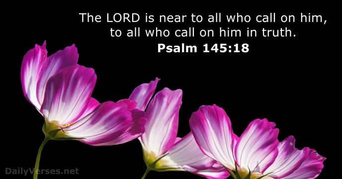 Psalm 145 18 Bible Verse Of The Day Dailyverses Net