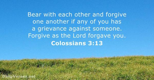 April 27, 2017 - Bible verse of the day - Colossians 3:13 ...