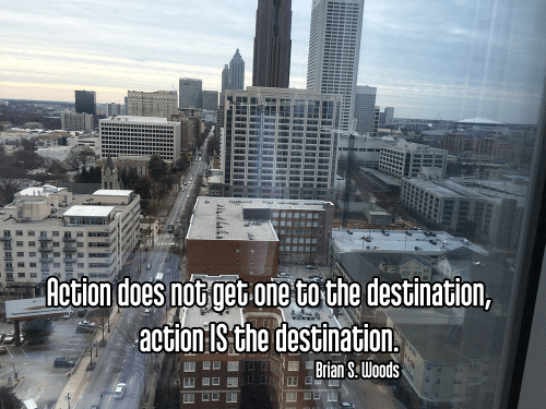 cool perspective midtown atlanta looking down from above with glass reflection - moving meditation mindfulness Quote: Action does not get one to the destination, action IS the destination. - Brian S. Woods