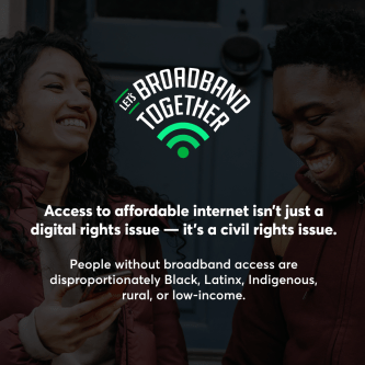 Promotional graphic with text explaining that access to affordable internet is a civil rights issue, particularly for Black, Latinx, Indigenous, rural, and low-income people.