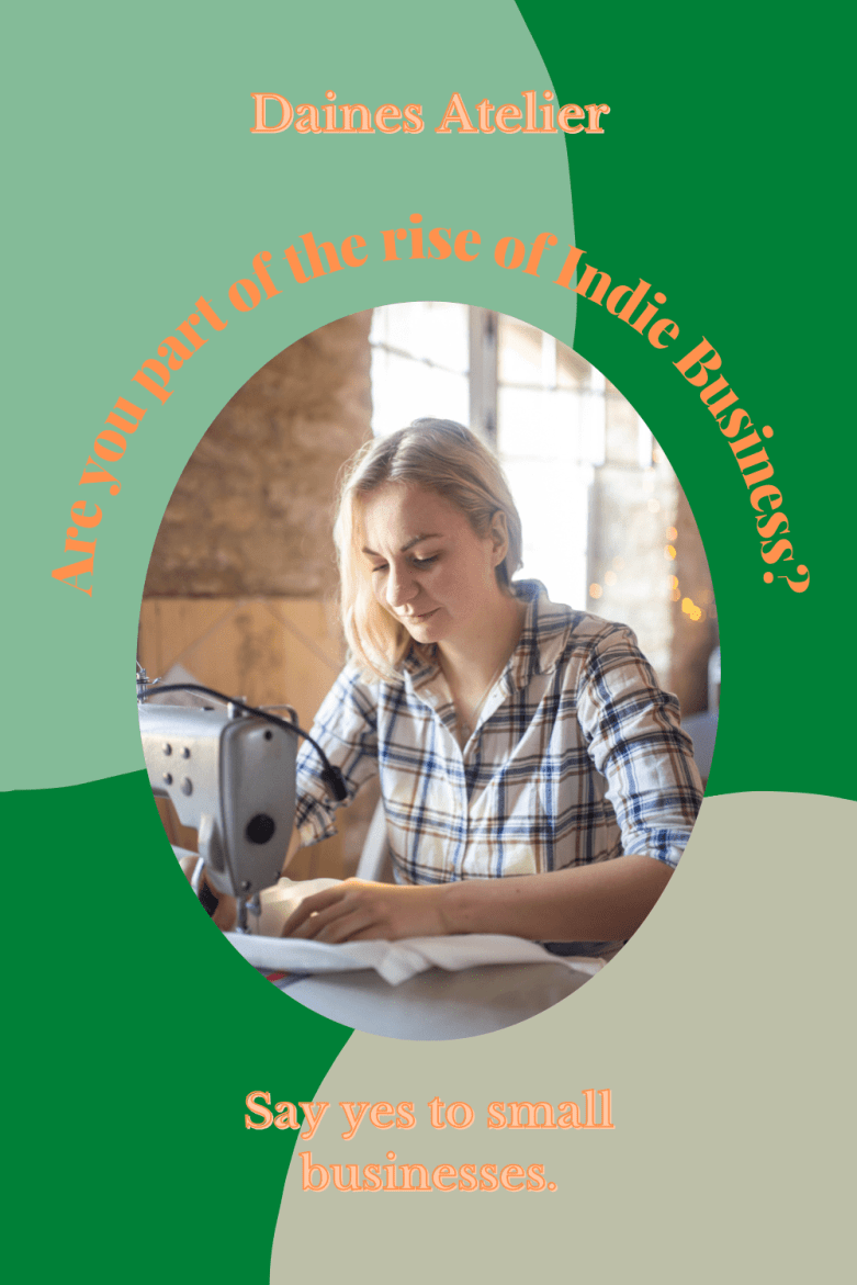 Are you part of the rise of indie business ? Say yes to small businesses.