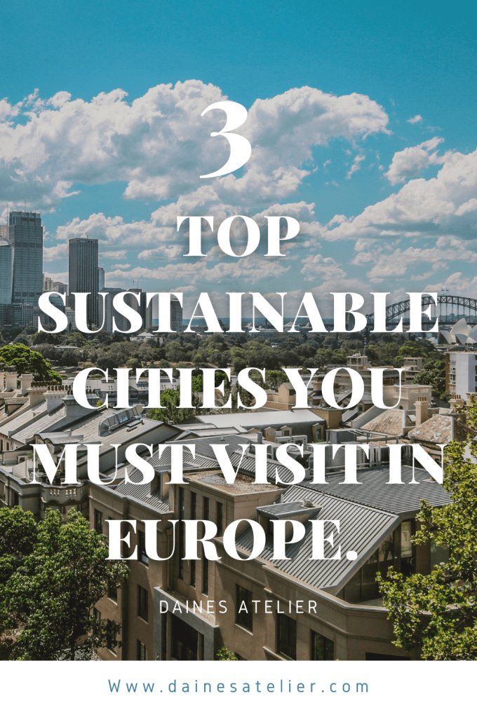 Top 3 Sustainable cities to visit in Europe