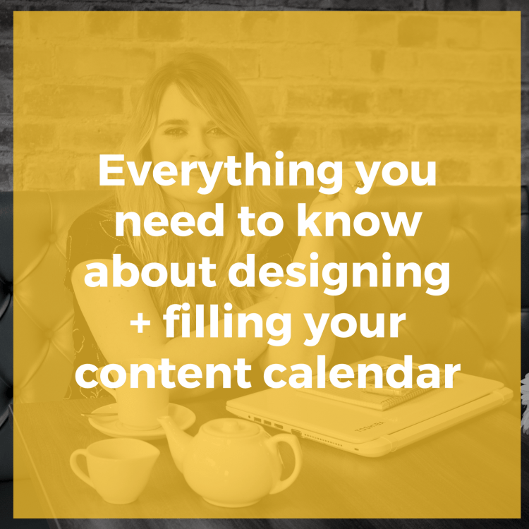 Everything you need to know about designing + filling your content calendar