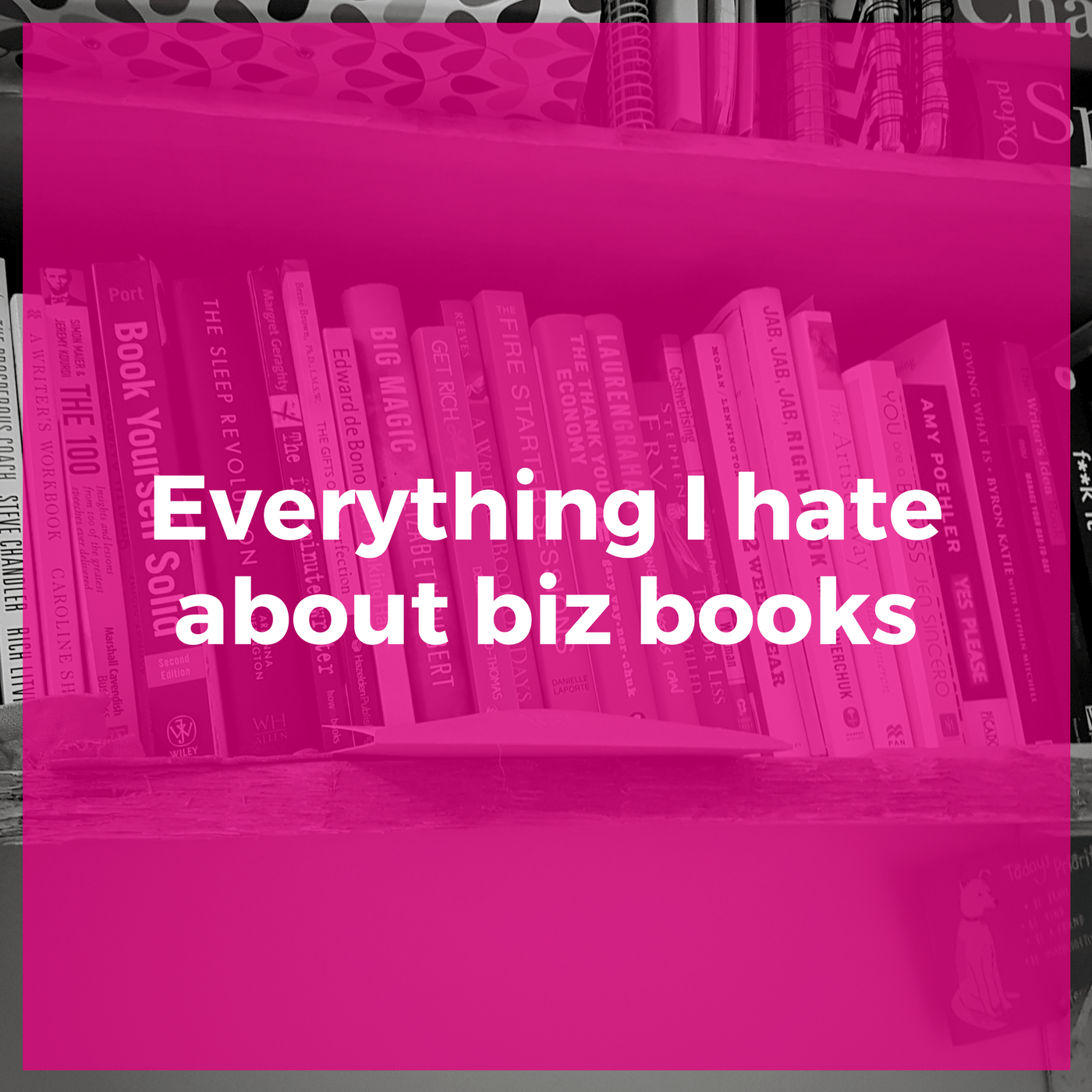 Everything I hate about biz books
