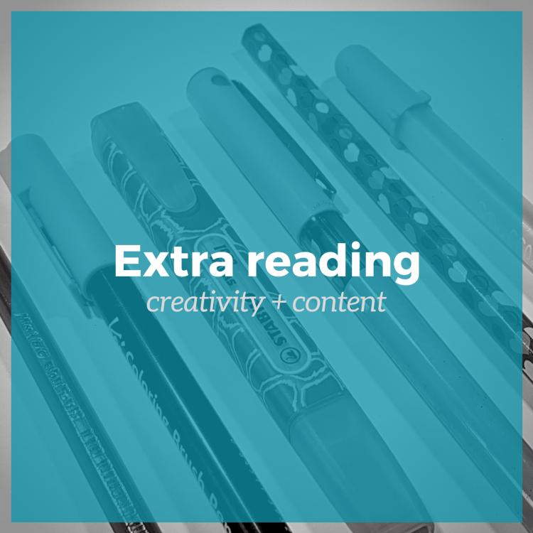 Extra reading - creativity + content
