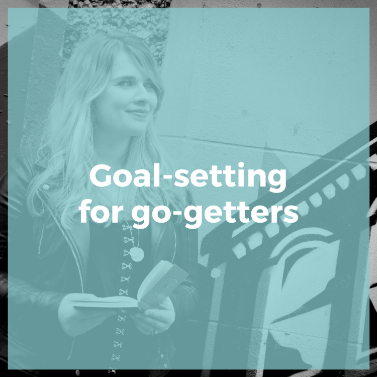 Goal-setting for go-getters