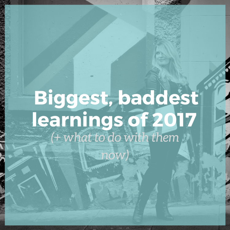 Biggest, baddest learnings of 2017