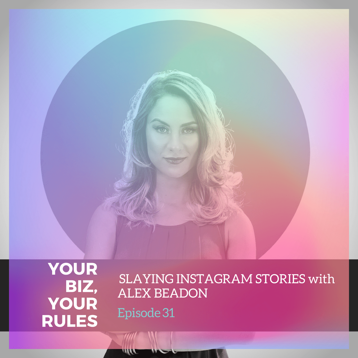 Ep 31 Slaying Instagram Stories with Alex Beadon