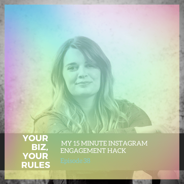 Ep 38: My 15 minute Instagram engagement hack
