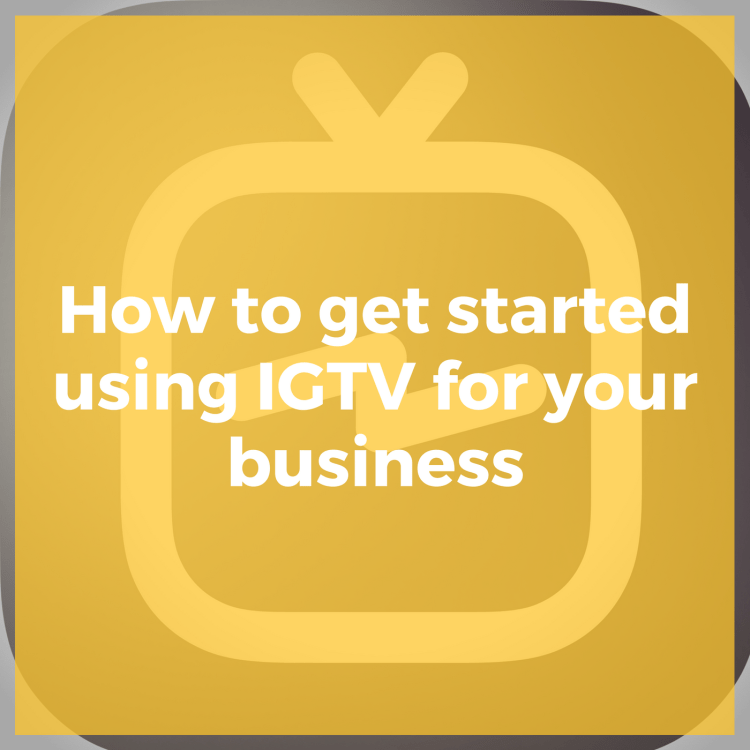 how to use IGTV for business