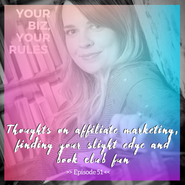 Ep 51: Thoughts on affiliate marketing, finding your slight edge and book club fun