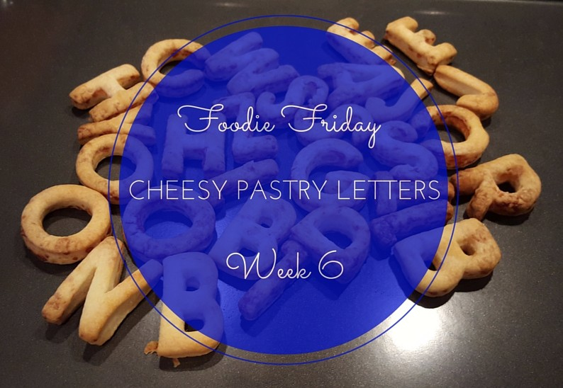 Foodie Friday #6 – Cheesy Pastry Letters