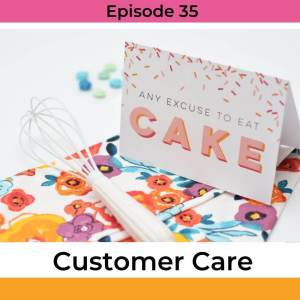 Episode 35 - customer care and customer experience