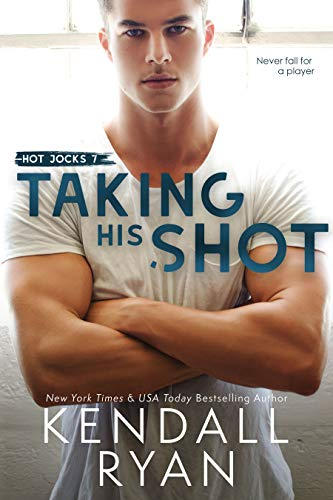 Taking His Shot by Kendall Ryan - Hot Jocks book 7