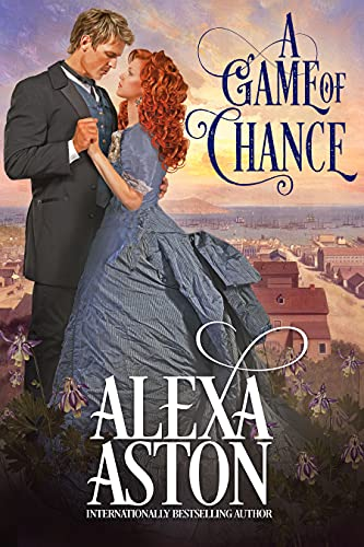 A Game of Chance by Alexa Aston