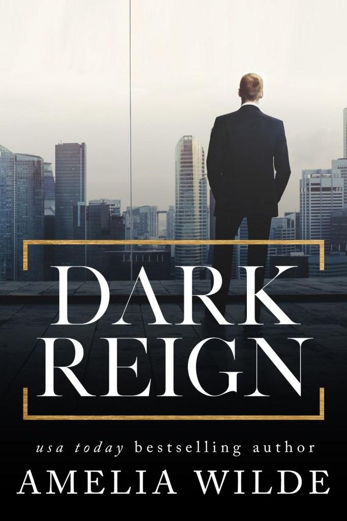 Dark Reign by Amelia Wilde