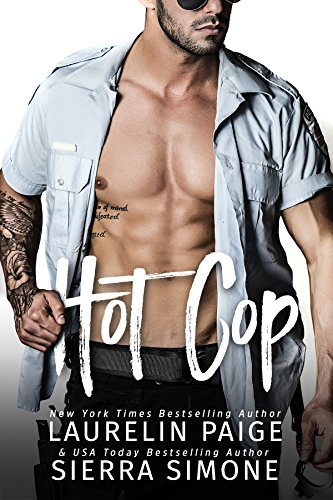 Hot Cop by Laurelin Paige and Sierra Simone