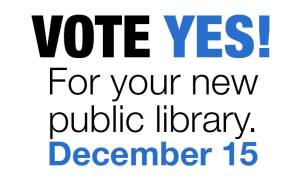 Vote Yes on bond financing for new Aberdeen public library December 15 2015