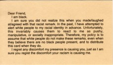 Dear Friend, I am black. I am sure you did not realize this when